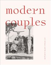Modern Couples : Art, Intimacy and the Avant Garde - Alison, Jane