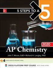 5 Steps to a 5 : AP Chemistry 2020 - Moore, John T.
