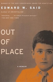 Out of Place : A Memoir - Said, Edward W.