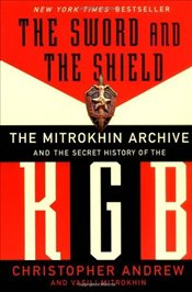 Sword and the Shield : Mitrokhin Archive and the Secret History of the KGB - Andrew, Christopher