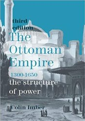 Ottoman Empire 3e, 1300-1650 : The Structure of Power - Imber, Colin
