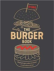Burger Book : Banging Burgers, Sides and Sauces to Cook Indoors and Out - Stevenson, Christian