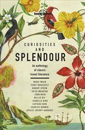 Curiosities and Splendour : An Anthology of Classic Travel Literature -LP- -