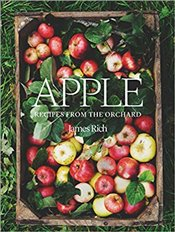 Apple : Recipes from the Orchard - Rich, James