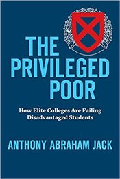 Privileged Poor : How Elite Colleges Are Failing Disadvantaged Students - Jack, Anthony Abraham