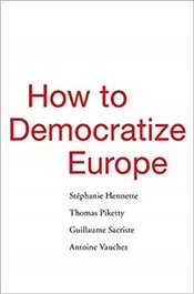 How to Democratize Europe - Hennette, Stephanie