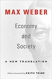 Economy and Society : A New Translation - Weber, Max