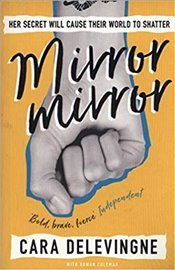 Mirror, Mirror : A Twisty Coming-of-Age Novel about Friendship and Betrayal from Cara Delevingne - Delevingne, Cara