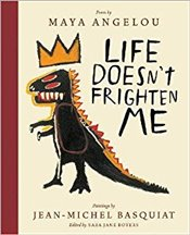 Life Doesnt Frighten Me : 25th Anniversary Edition - Angelou, Maya