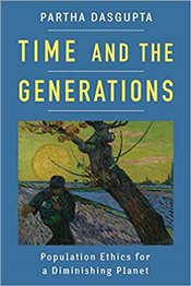 Time and the Generations : Population Ethics for a Diminishing Planet   - Dasgupta, Partha