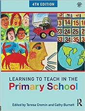 Learning to Teach in the Primary School - Cremin, Teresa