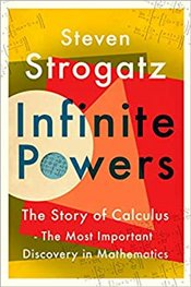 Infinite Powers : The Story of Calculus : The Language of the Universe - Strogatz, Steven