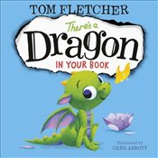 Theres a Dragon in Your Book  - Fletcher, Tom