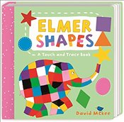 Elmer Shapes : A Touch and Trace Book - McKee, David