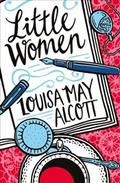 Little Women : Scholastic Classics - Alcott, Louisa May