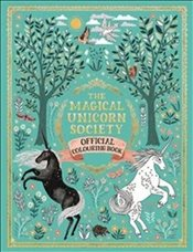 Magical Unicorn Society Official Colouring Book - Befort, Oana