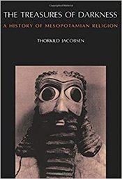 Treasures of Darkness : A History of Mesopotamian Religion - Jacobsen, Thorkild
