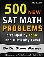 500 New SAT Math Problems Arranged by Topic and Difficulty Level - Warner, Steve