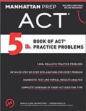 5 lb. Book of ACT Practice Problems - Manhattan