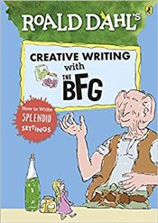 Roald Dahl's Creative Writing with The BFG : How to Write Splendid Settings - Dahl, Roald