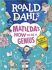 Roald Dahls Matildas How to be a Genius - Dahl, Roald