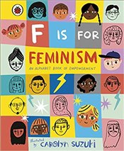 F is for Feminism - Suzuki, Carolyn