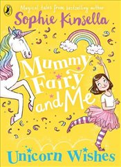 Mummy Fairy and Me : Unicorn Wishes - Kinsella, Sophie