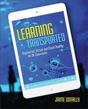 Learning Transported : Augmented, Virtual and Mixed Reality for All Classrooms - Donally, Jaime