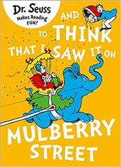 And to Think that I Saw it on Mulberry Street - Seuss, Dr.