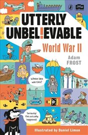 WWII in Facts : Utterly Unbvelievable - Frost, Adam