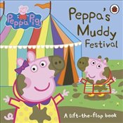 Peppa Pig : Peppas Muddy Festival : A Lift the Flap Book -