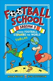 Where Football Tackles the World : Football School - Bellos, Alex