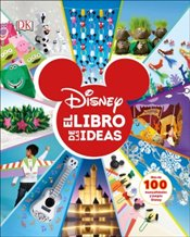 Disney The Book of Ideas : Disney El Libro de las Ideas  - Dowsett, Elizabeth