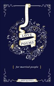 Love Poems for Married People - Kenney, John