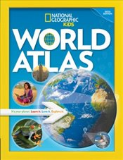 National Geographic Kids World Atlas - National Geographic Kids