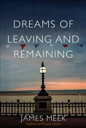 Dreams of Leaving and Remaining - Meek, James