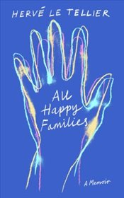 All Happy Families   - Le Tellier, Herve