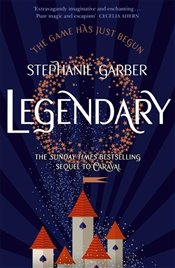 Legendary :  The Magical Sunday Times Bestselling Sequel to Caraval - Garber, Stephanie