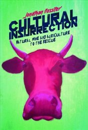 Cultural Insurrection : Natural Wine and Agriculture to the Rescue - Nossiter, Jonathan