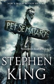 Pet Sematary : Film Tie-in Edition - King, Stephen