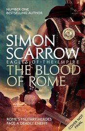 Blood of Rome : Eagles of the Empire 17 - Scarrow, Simon