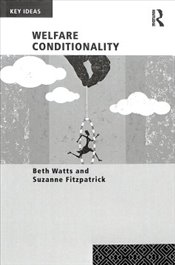 Welfare Conditionality   - Watts, Beth