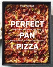 Perfect Pan Pizza : Square Pies to Make at Home, from Roman, Sicilian, and Detroit, to Grandma Pies  - Reinhart, Peter