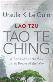Lao Tzu : Tao Te Ching : A Book about the Way and the Power of the Way - Le Guin, Ursula K.