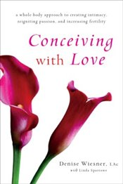 Conceiving with Love  - Wiesner, Denise