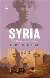 Syria : Desert and the Sown - Bell,gertrude