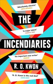 Incendiaries - Kwon, R. O.