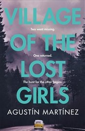 Village of the Lost Girls - Martinez, Agustin