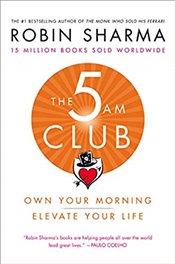 5 AM Club : Own Your Morning. Elevate Your Life - Sharma, Robin