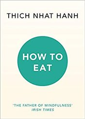 How to Eat - Hanh, Thich Nhat